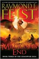 Magician's End (Chaoswar Saga Series #3) by Raymond E. Feist: NOOK Book Cover