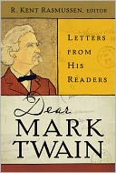 Dear Mark Twain by R. Kent Rasmussen: Book Cover