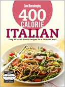 Good Housekeeping 400 Calorie Italian by The Editors of Good Housekeeping: NOOK Book Cover