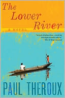 The Lower River by Paul Theroux: NOOK Book Cover