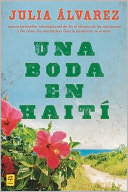 Una boda en Haiti by Julia Alvarez: NOOK Book Cover