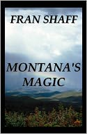 Montana's Magic by Fran Shaff: NOOK Book Cover