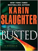 Busted (Novella) by Karin Slaughter: NOOK Book Cover