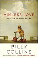 Aimless Love by Billy Collins: NOOK Book Cover