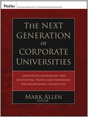 The Next Generation of Corporate Universities by Mark Allen: Book Cover