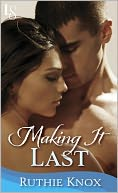 Making It Last - A Novella (Camelot Series) by Ruthie Knox: NOOK Book Cover