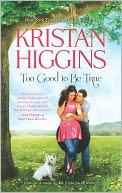 Too Good to Be True by Kristan Higgins: NOOK Book Cover