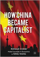 How China Became Capitalist by Ronald Coase: Book Cover
