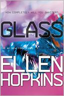 Glass by Ellen Hopkins: Book Cover