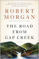 The Road from Gap Creek by Robert Morgan: NOOK Book Cover