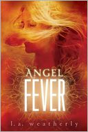 Angel Fever (Angel Trilogy Series #3) by L. A. Weatherly: Book Cover