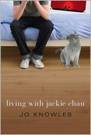 Living with Jackie Chan by Jo Knowles: Book Cover