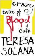 Crazy Tales of Blood and Guts by Teresa Solana: NOOK Book Cover