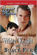 White Knight and Black Fur [Unmated at Midnight] (Siren Publishing Classic Manlove) by Joyee Flynn: Book Cover