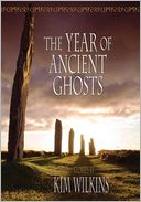 The Year of Ancient Ghosts by Kim Wilkins: Book Cover
