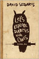 Let's Explore Diabetes with Owls by David Sedaris: Book Cover