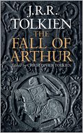 The Fall of Arthur by J. R. R. Tolkien: NOOK Book Cover