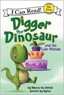 Digger the Dinosaur and the Cake Mistake by Rebecca Kai Dotlich: Book Cover