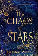 The Chaos of Stars by Kiersten White: Book Cover
