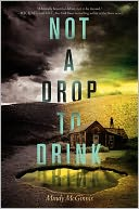 Not a Drop to Drink by Mindy McGinnis: Book Cover