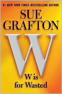 W Is for Wasted (Kinsey Millhone Series #23) by Sue Grafton: Book Cover