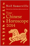 Your Chinese Horoscope 2014 by Neil Somerville: NOOK Book Cover