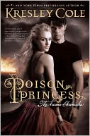 Poison Princess (Arcana Chronicles Series) by Kresley Cole: NOOK Book Cover