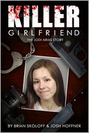 Killer Girlfriend by Brian Skoloff|| Josh Hoffner: NOOK Book Cover