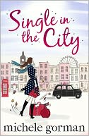Single in the City (a chick lit beach book) by Michele Gorman: NOOK Book Cover