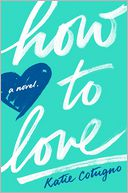 How to Love by Katie Cotugno: Book Cover