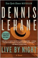 Live by Night by Dennis Lehane: Book Cover
