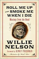 Roll Me Up and Smoke Me When I Die by Willie Nelson: Book Cover