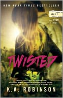 Twisted by K.A. Robinson: NOOK Book Cover