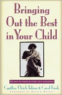 Bringing Out the Best in Your Child by Cynthia Ulrich Tobias: NOOK Book Cover