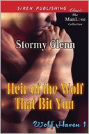 Heir of the Wolf That Bit You [Wolf Haven 1] (Siren Publishing Classic ManLove) by Stormy Glenn: Book Cover