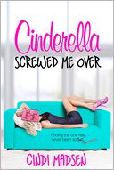 Cinderella Screwed Me Over by Cindi Madsen: Book Cover
