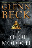 The Eye of Moloch by Glenn Beck: Book Cover