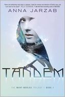 Tandem (The Many-Worlds Trilogy Series #1) by Anna Jarzab: Book Cover