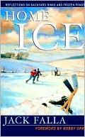 download Home Ice : Reflections On Backyard Rinks And Frozen Ponds book