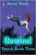 Rewind (Vanish Book Three) by Sonny Daise: NOOK Book Cover