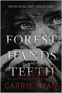 The Forest of Hands and Teeth (Forest of Hands and Teeth Series #1) by Carrie Ryan: Book Cover