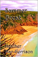 Summer Break by Heather Mar-Gerrison: NOOK Book Cover