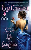 The Secret Life of Lady Julia by Lecia Cornwall: NOOK Book Cover
