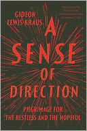 A Sense of Direction by Gideon Lewis-Kraus: NOOK Book Cover