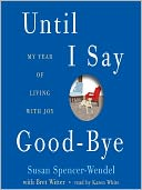 Until I Say Good-Bye by Susan Spencer-Wendel: Audio Book Cover