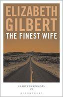 The Finest Wife by Elizabeth Gilbert: NOOK Book Cover