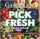 Cooking Light Pick Fresh Cookbook by Cooking Light Magazine Editors: Book Cover