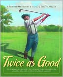 Twice as Good by Richard Michelson: Book Cover