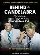 Behind the Candelabra by Scott Thorson: NOOK Book Cover