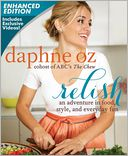 Relish by Daphne Oz: NOOK Book Enhanced Cover